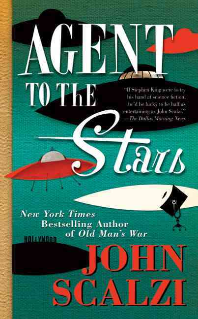 Agent to the Stars By Scalzi, John