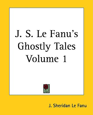 J. S. Le Fanus Ghostly Tales, Volume 1